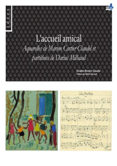L'accueil amical - Aquarelles de Marion Cartier Claudel et partitions de Darius Milhaud - de Violaine Bonzon Claudel, Préface de Michel Decoust